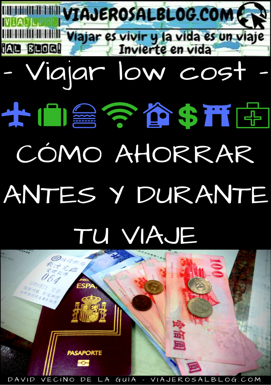 Viajar low cost: cómo ahorrar antes y durante tu viaje - eBook Gratis - David Vecino - ViajerosAlBlog.com